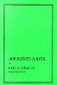 Johannes Aavik ja keeleuuendus. Bibliograafia 1901-1996